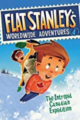 Flat Stanley's Worldwide Adventures #4: The Intrepid Canadian Expedition Kindle Edition