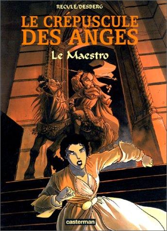 Le Crépuscule des anges, tome 2 : Le maestro