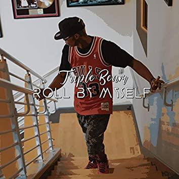 Roll by Myself