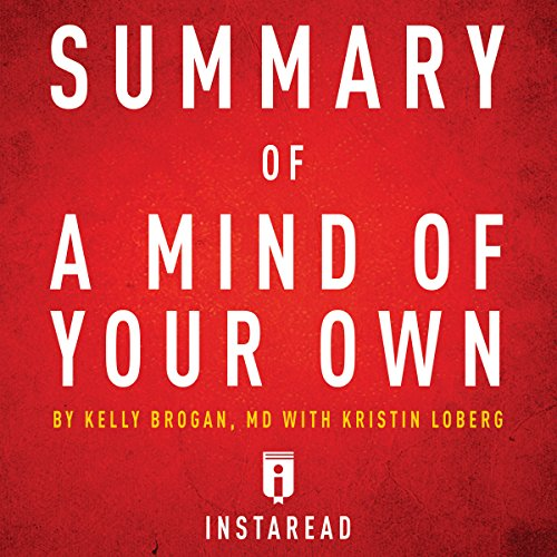 Summary of A Mind of Your Own by Kelly Brogan with Kristin Loberg | Includes Analysis audiobook cover art