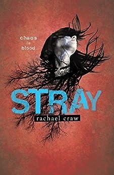 Stray by [Rachael Craw]