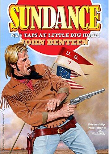 Sundance 5: Taps at Little Big Horn (A Sundance Western) (English Edition)