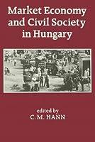 Market Economy and Civil Society in Hungary