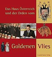 Das Haus Oesterreich und der Orden vom Goldenen Vlies