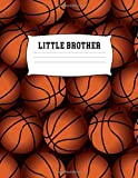 Little Brother: Blank Basketball Sheet Music Note Manuscript Notebook Paper | B-Ball Cover | Musician Composer Instrument Composition Book | 12 Staves ... Notepad Notation Guide | Compose Write Songs