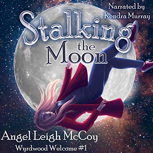 Stalking the Moon: Magical Realism - Adventure - Suspense Titelbild