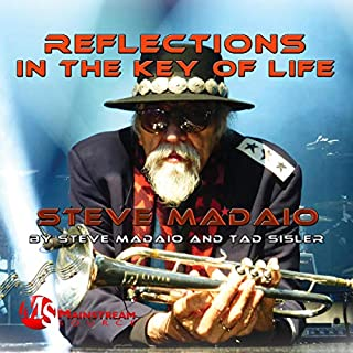 Reflections in the Key of Life: The Autobiography of Steve Madaio                   By:                                                                                                                                 Steve Madaio,                                                                                        Tad Sisler                               Narrated by:                                                                                                                                 Steven Madaio,                                                                                        Wendy Fitzgerald,                                                                                        Jimi Fitzgerald,                   and others                 Length: 5 hrs and 26 mins     Not rated yet     Overall 0.0