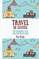 Travel 50 States Journal for Kids