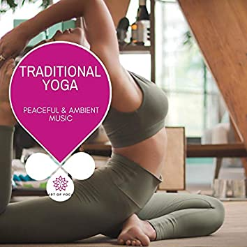 Traditional Yoga - Peaceful & Ambient Music