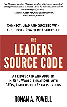The Leaders Source Code: Connect, Lead and Succeed with the Hidden Power of Leadership by [Ronan Powell]