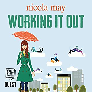 Working It Out                   By:                                                                                                                                 Nicola May                               Narrated by:                                                                                                                                 Penny Andrews                      Length: 7 hrs and 29 mins     4 ratings     Overall 5.0