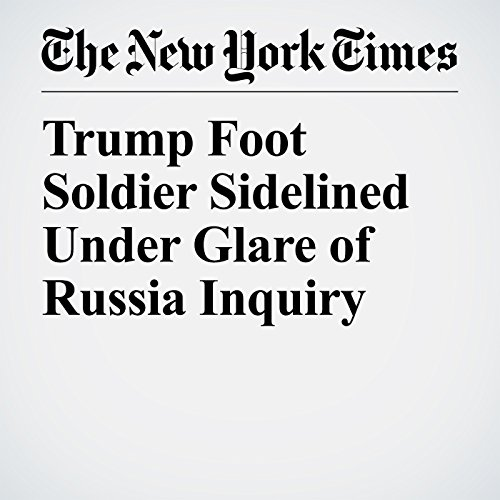 Trump Foot Soldier Sidelined Under Glare of Russia Inquiry copertina