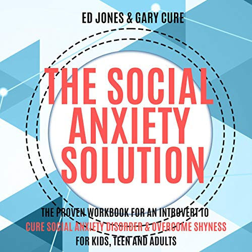 The Social Anxiety Solution audiobook cover art