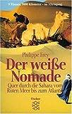 Der weisse Nomade - Philippe Frey