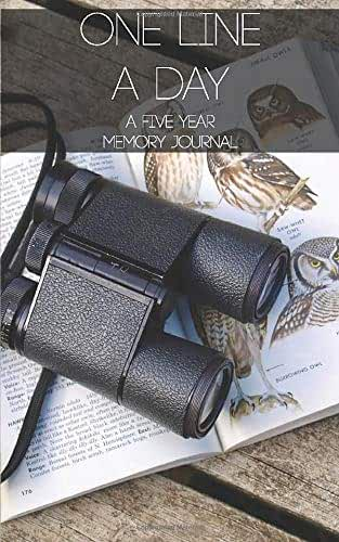 """One Line A Day: A Five Year Memory Journal - Binoculars Bird Encyclopedia Birdwatchers ObserversDiary: ( 5x8"""" One Page Per Day 5 Year Diary )"""