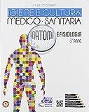 Igiene e cultura medico-sanitaria. Anatomia e fisiologia. Per il 3° anno degli Ist. tecnici e professionali. Con e-book. Con espansione online (Vol. 1)