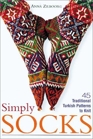 Simply Socks: 45 Traditional Turkish Patterns to Knit: 45 Traditional Patterns to Knit