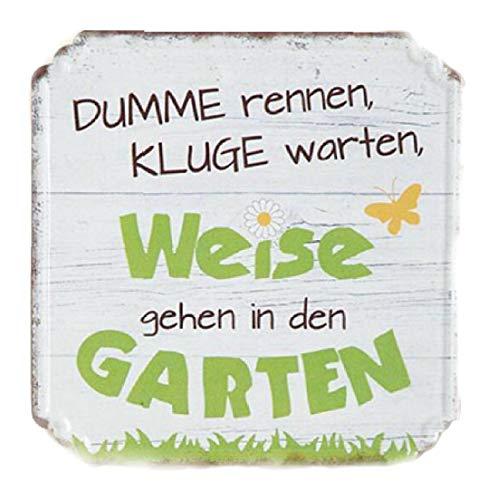 G.H. Vintage Retro Blechschild, Modell DUMME RENNEN, KLUGE WARTEN, WEISE GEHEN IN DEN Garten, Metall, Maße 19 x 19 cm