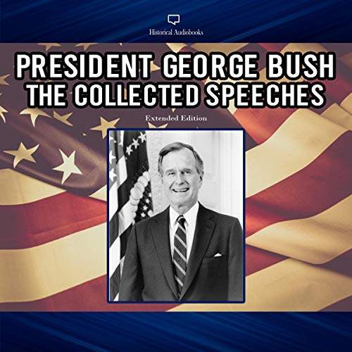 President George Bush The Collected Speeches Extended Edition cover art