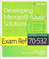Exam Ref 70-532 Developing Microsoft Azure Solutions (2nd Edition)