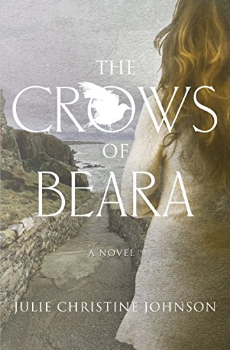 The Crows of Beara: A Novel by [Julie Christine Johnson]