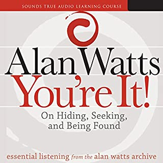 You're It!     On Hiding, Seeking, and Being Found              By:                                                                                                                                 Alan Watts                               Narrated by:                                                                                                                                 Alan Watts                      Length: 12 hrs and 5 mins     141 ratings     Overall 4.8