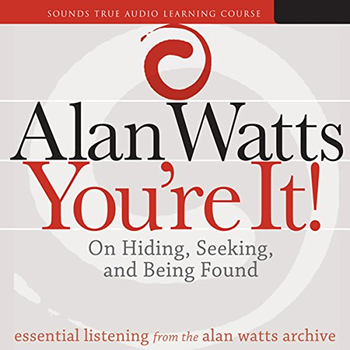 You're It!     On Hiding, Seeking, and Being Found              Written by:                                                                                                                                 Alan Watts                               Narrated by:                                                                                                                                 Alan Watts                      Length: 12 hrs and 5 mins     33 ratings     Overall 4.8
