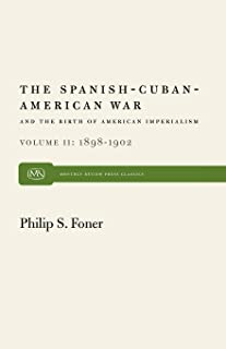 The Spanish-Cuban-American War and the Birth of American Imperialism Vol. 2: 1898–1902 (Monthly Review Press Classic Titles)