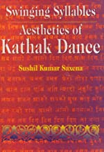 Swinging Syllables Aesthetics of Kathak Dance