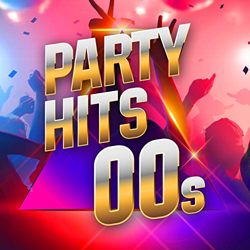 Party Hits 00s [Explicit]