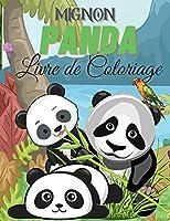 Mignon Panda Livre de Coloriage: Livre de coloriage de pandas pour les enfants - Pour les tout-petits, les enfants d'âge préscolaire, les garçons et les filles âgés de 2 à 4 ans, de 4 à 8 ans et de 8 à 12 ans