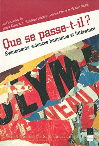 Que se passe-t-il ?: Évènements, sciences humaines et littérature (Interférences) (French Edition)