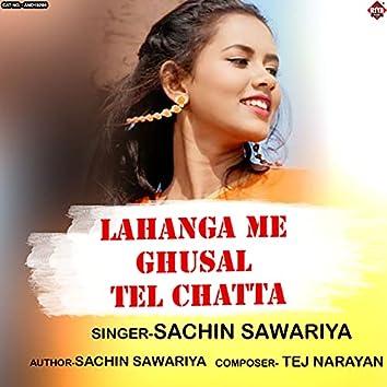 Lahanga Me Ghusal Tel Chatta