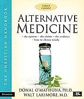 Alternative Medicine: The Christian Handbook