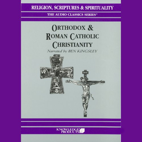 Orthodox and Roman Catholic Christianity audiobook cover art