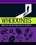 Classic Whodunits: More Than 100 Mysteries for You to Solve by Stanley Smith (2008-05-04)