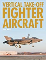 Vertical Take-Off Fighter Aircraft by Bill Rose(2014-10-01)