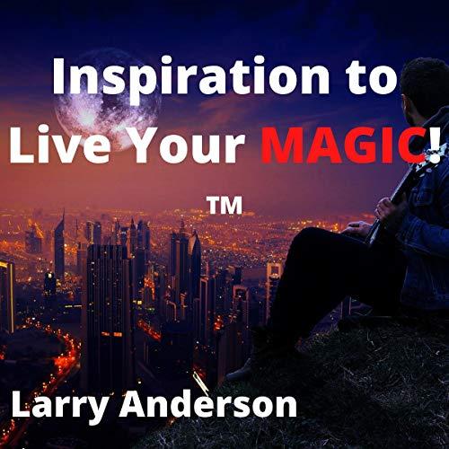 Inspiration to Live Your Magic! Titelbild