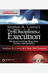 Stephen R. Covey's The 4 Disciplines of Execution: The Secret To Getting Things Done, On Time, With Excellence - Live Performance Audio CD