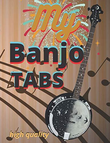 My Banjo TABS: notebook paper, banjo bridge 5 string,beginner banjo book-banjo theory,kay banjo,String Banjo,120 Blank Banjo ''8.50x11'' in