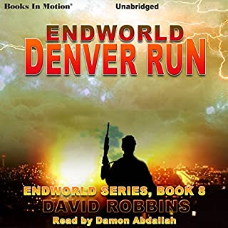 Denver Run     Endworld Series, Book 8              By:                                                                                                                                 David Robbins                               Narrated by:                                                                                                                                 Damon Abdallah                      Length: 6 hrs and 21 mins     12 ratings     Overall 4.6
