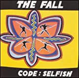 Songtexte von The Fall - Code: Selfish