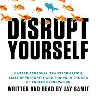 Disrupt Yourself                   By:                                                                                                                                 Jay Samit                               Narrated by:                                                                                                                                 Jay Samit                      Length: 8 hrs and 46 mins     133 ratings     Overall 4.6