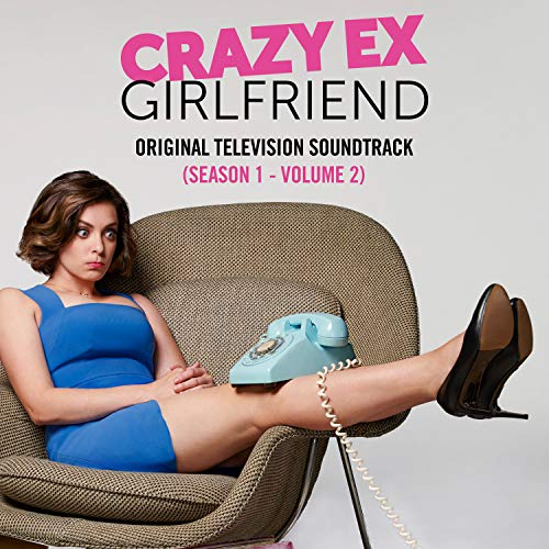 Crazy Ex-Girlfriend: Season 1 (Original Television Soundtrack, Vol. 2) [Explicit]