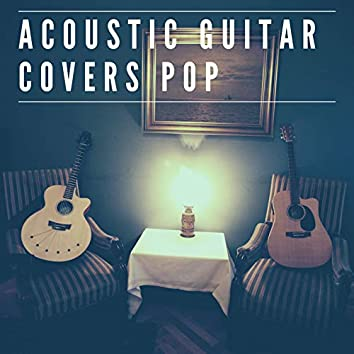 Acoustic Guitar Covers Pop