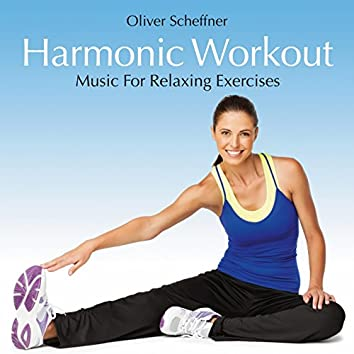 Harmonic Workout: Music for Relaxing Exercises