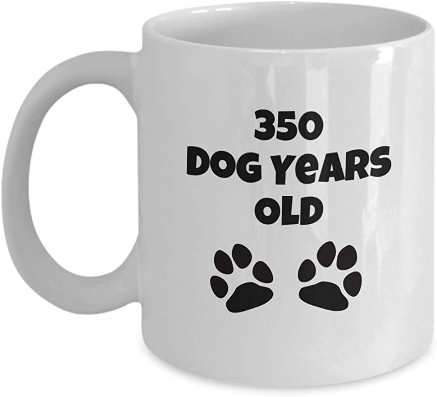 50 Year Old 50th Birthday Gift For Women Men 350 Dog Years Old Funny Sayings Gag Coffee Mug Cup