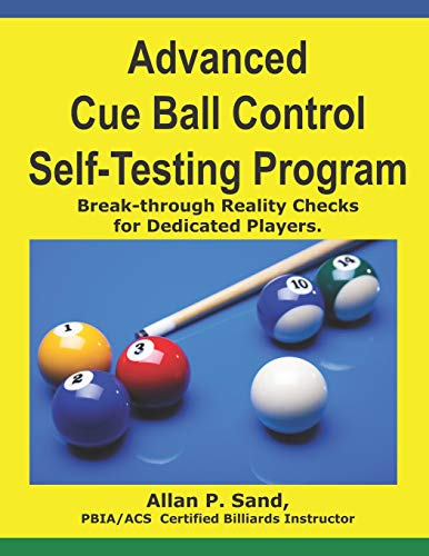 Advanced Cue Ball Control Self-Testing Program: Break-through reality checks for dedicated players