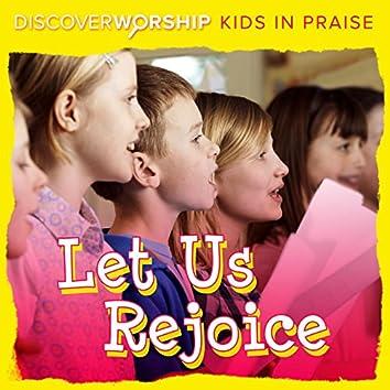 Kids in Praise: Let Us Rejoice