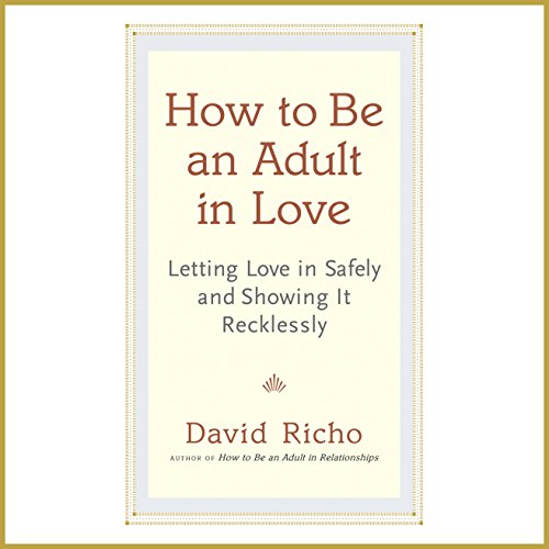 How to Be an Adult in Love audiobook cover art